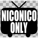 NICONICO ONLY